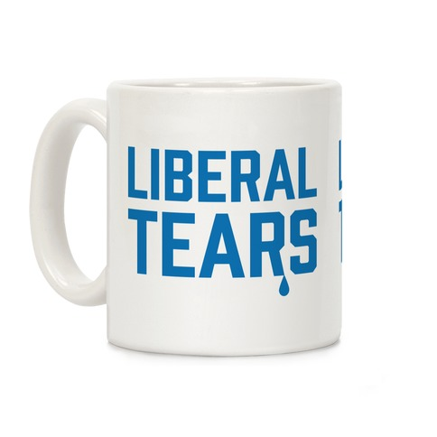 Name:  mug11oz-whi-z1-t-liberal-tears.jpg Views: 147 Size:  22.5 KB